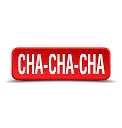 Cha cha red 3d square button on white background vector