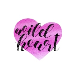 Wild heart Brush lettering vector image