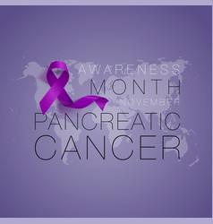 Pancreatic cancer awareness calligraphy poster vector
