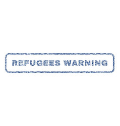 Refugees warning textile stamp vector
