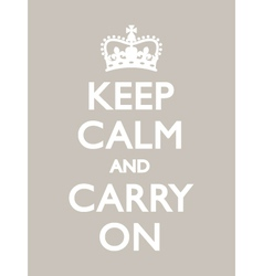 KEEP CALM CARRY ON Warm Grey vector image vector image