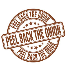 peel back the onion brown grunge stamp vector image