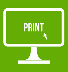 Print word on a computer monitor icon green vector