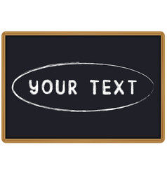 word your text chalk written on a blackboard vector image