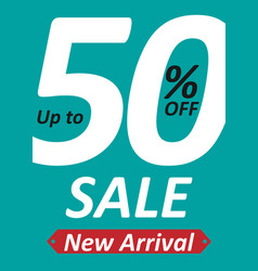 Banner up to 50 off sale new arrival image vector