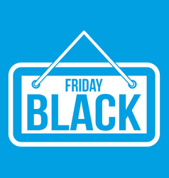 Black friday signboard icon white vector