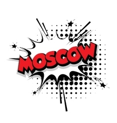 Comic text Moscow sound effects pop art vector image vector image