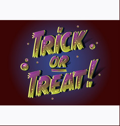 trick or treat text for halloween poster 3d vector image vector image