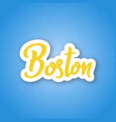 boston - hand drawn lettering name usa city vector image