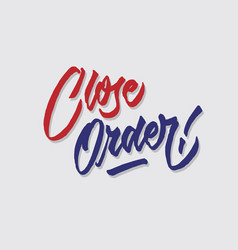 Close order hand lettering typography vector