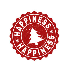 Happiness grunge stamp seal with fir-tree vector