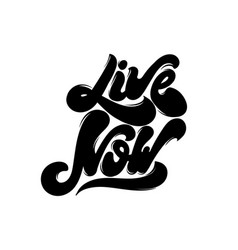 live now handwritten lettering template for card vector image