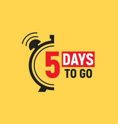 5 days to go last countdown icon five day go sale vector