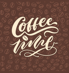 coffee time 3 vintage hand lettering typography vector image