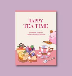 Dessert poster design with teapot tea tart fruit vector