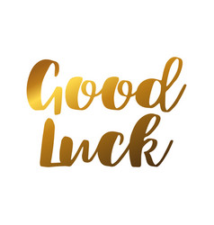 Good luck text or phrase lettering for greeting vector