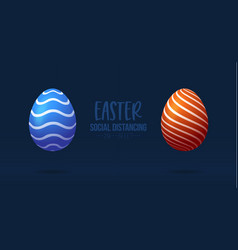 social distancing at easter trendy eggs vector image