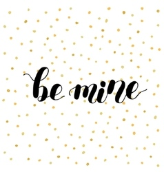 Be mine Brush lettering vector image vector image