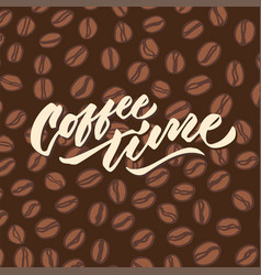 coffee time 4 vintage hand lettering typography vector image vector image