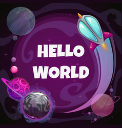 hello world cartoon space square poster with vector image