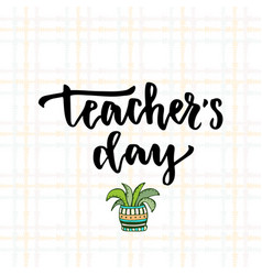 For teacher39s day with modern lettering vector