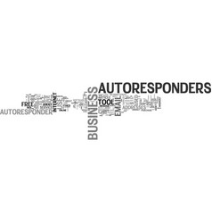 Are autoresponders an important asset to your vector