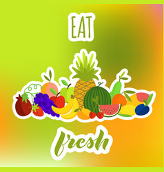 eat fresh fruits composition vector image