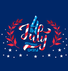 hand lettering july 4th independence day usa hand vector image