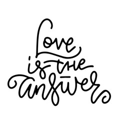 love is answer - hand drawn text letteroing vector image