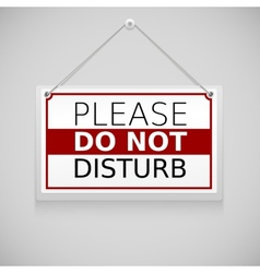 Please do not disturb sign hanging on the wall vector
