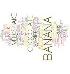 Best recipes banana chocolate milkshake text vector