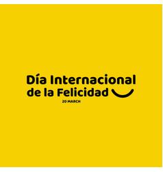 Dia internacional de la felicidad template design vector