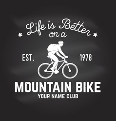 Life is better on a mountain bike vector