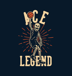 t shirt design ace legend with skeleton playing vector image