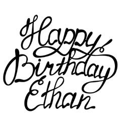 Happy birthday Ethan vector image vector image