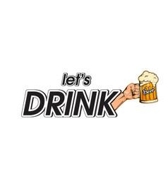 lets drink hand holding beer background im vector image