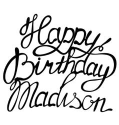 Happy birthday Madison vector image vector image