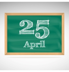 April 25 inscription in chalk on a blackboard vector image