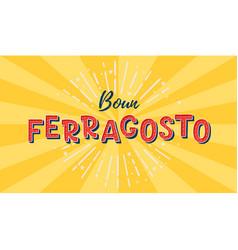 Buon ferragosto italian summer festival hand vector