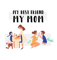 Flat banner my best friend is my mom vector