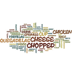 best recipes chicken quesadillas text background vector image