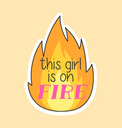 cute fashion patch with this girl is on fire vector image