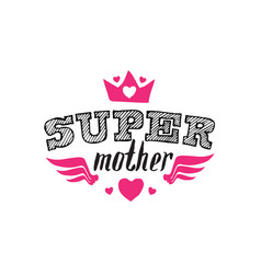 Super mother print for t-shirt with lettering vector