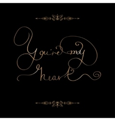 You re my heart- original hand lettering vector image vector image