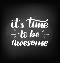 Its time to be awesome vector
