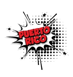 Comic text Puerto Rico sound effects pop art vector image