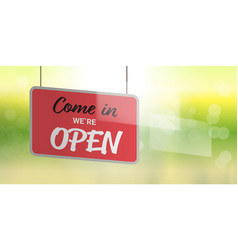 come in we are open advertising sign hanging vector image