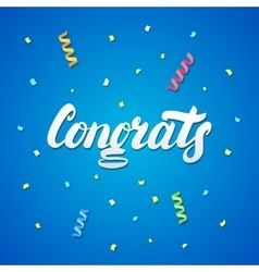 Congrats hand written lettering with confetti and vector