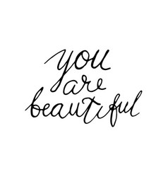 Inscription lettering you are beautiful vector