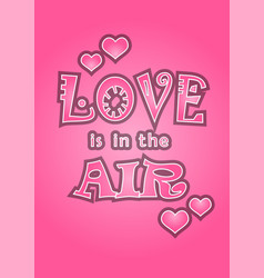 love is in the air text on pink background vector image